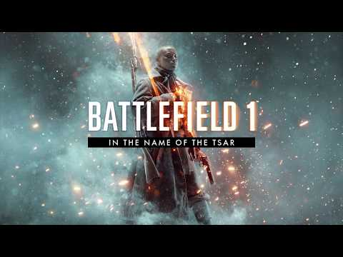 IN THE NAME OF THE TSAR MUSIC - Battlefield 1 | BF1 soundtrack trailer russian dlc NO GAMEPLAY