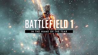 Скачать IN THE NAME OF THE TSAR MUSIC Battlefield 1 BF1 Soundtrack Trailer Russian Dlc NO GAMEPLAY