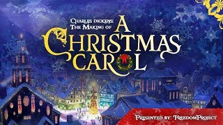 Charles Dickens: The Making Of A Christmas Carol