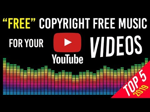"""""""FREE"""" Copyright Free Music for YOUR Videos // TOP 5 Sites in 2019"""