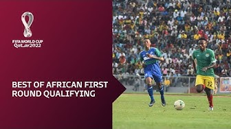 FIFA World Cup Qatar 2022 qualifiers | Best of African First Round
