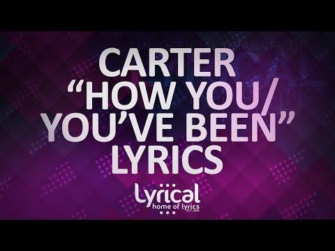 CaRter - How You/You've Been Lyrics