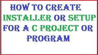 wie schaffen Installer oder setup für eine c-oder c++ - Projekt oder-Programm in hindi