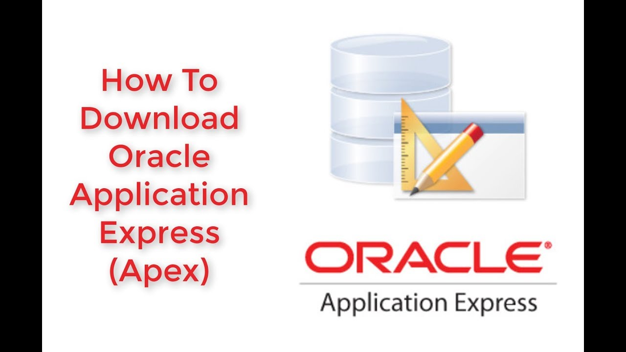 How To Download Oracle Application Express(APEX)