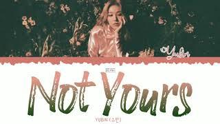 Yubin (유빈) - Not Yours [Audio]