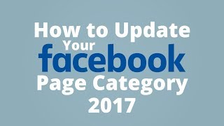 How to Update Facebook Page Category 2017 [QUICK TIPS] thumbnail