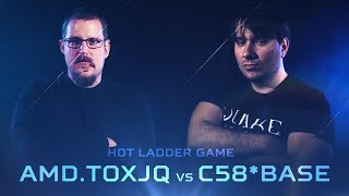 AMD.toxjq vs c58*base (Hot ladder game)– Quake Champions