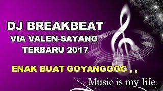 DJ VIA VALEN-SAYANG PALING ASYIKKK 2017