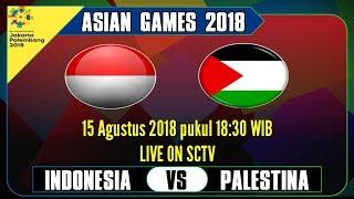 Download Video Jadwal Live Streaming Dan Prediksi INDONESIA vs PALESTINA ASIAN GAMES 2018/2019 MP3 3GP MP4