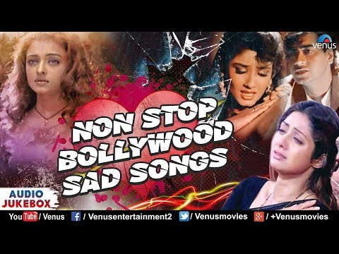 Non Stop Bollywood Sad Songs | MASHUP | 90's Sad Songs | Bollywood Sad Songs Mashup 2017