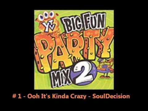 Ooh It's Kinda Crazy - SoulDecision _ # 1 - Big Fun Party Mix 2