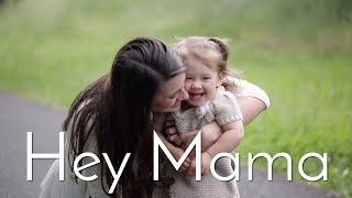 Hey Mama - Original Mother's Day Song (2018)