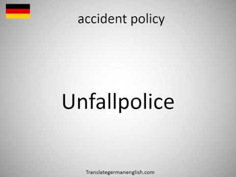 How to say accident policy in German?