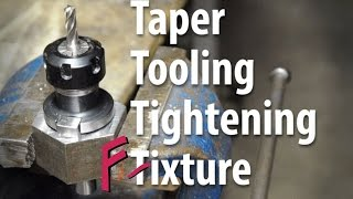 Taper Tooling Tightening Fixture