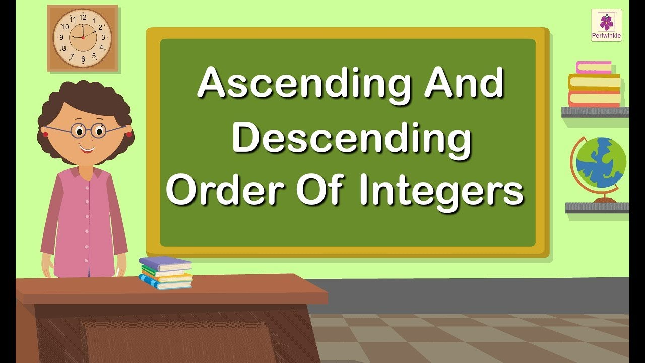 Ascending And Descending Order Of Integers   Maths Concept For Kids   Maths Grade  5   Periwinkle - YouTube [ 720 x 1280 Pixel ]