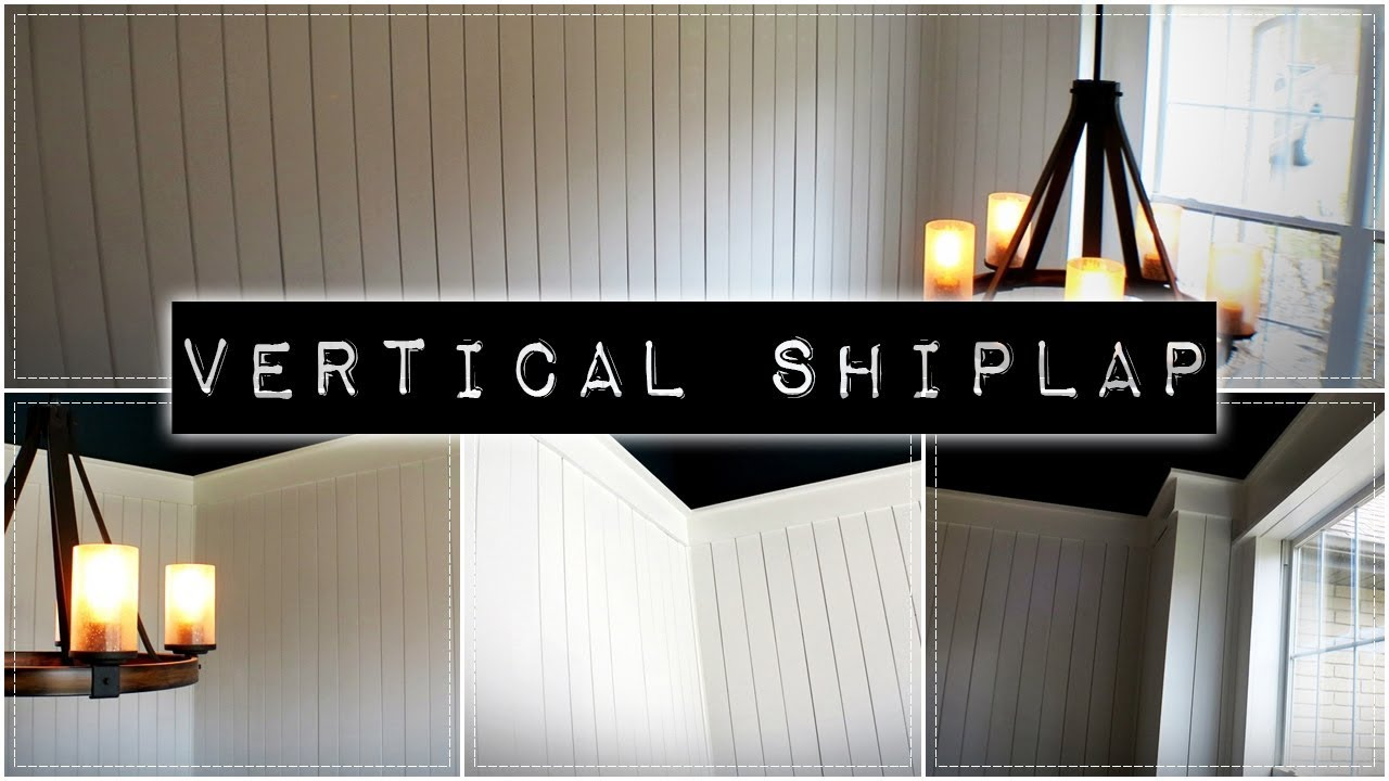 How To Install Vertical Shiplap Wainscoting