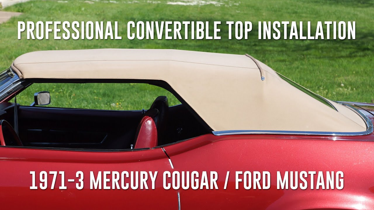 Convertible Top Installation By A Pro 1971 3 Cougar Mustang Youtube