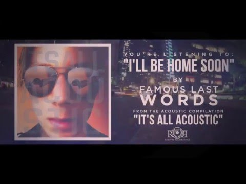 Famous Last Words - I'll Be Home Soon (Official Lyric Video)
