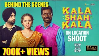 Kala Shah Kala Trailer | On Location Shoot | Binnu, Sargun, Jordan & Karamjit Anmol | DAAH Films