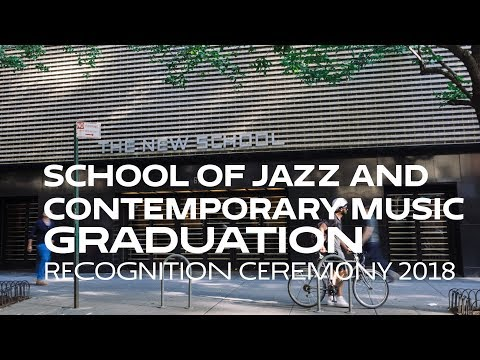 2018 School of Jazz Graduate Recognition Ceremony | College of Performing Arts at The New School