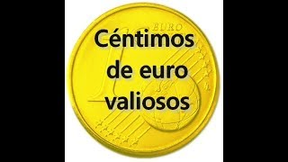 Valuable euro cents. Some cents that are worth much more than you think.