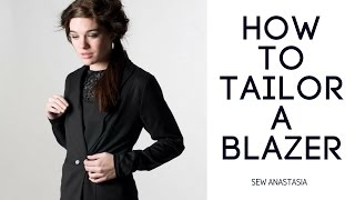 How to tailor a BLAZER | Sew Anastasia
