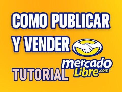 Como Publicar Y Vender En MercadoLibre | Tutorial