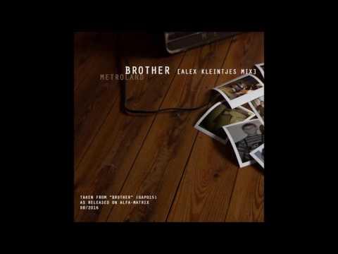 metroland  - brother (axel kleintjes remix)