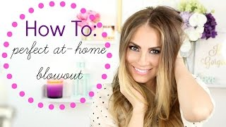 How To Give Yourself the Perfect Blowout at Home | Angela Lanter