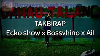Gambar cover Ecko show ft Bossvhino x Ail Takbiran/Takbirap
