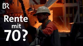 Arbeit: Rente mit 70? Immer länger arbeiten... | DokThema | Doku