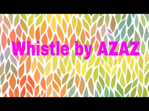 Whistle by Azaz with Garry music  {WHISTLE MAN}