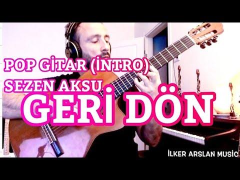 Pop Şarkılar Ve Gitar, GERİ DÖN Sezen AKSU İlker ARSLAN Ile Flamenko Gitar, Klasik Gitar Dersleri