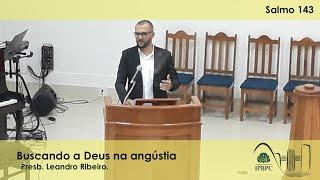 Sl 143 - Buscando a Deus na angústia