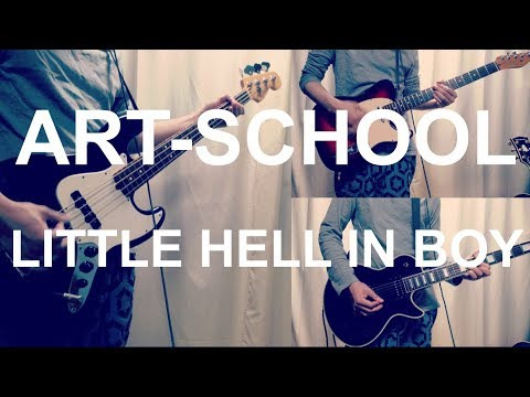ART-SCHOOL - LITTLE HELL IN BOY (Guitar and Bass Cover) with TAB