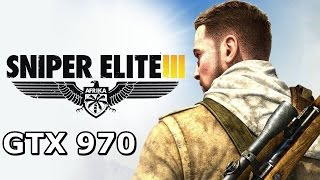Sniper Elite 3 - Ultra Settings | GTX 970 Performance (1440p + 1080p)