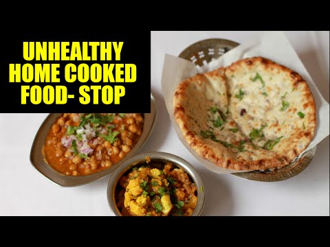 Indian home cooked food is unhealthy- here is why