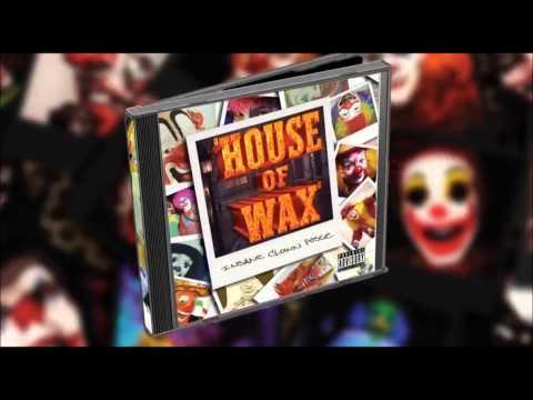Imma Dickhead - House of Wax - Insane Clown Posse
