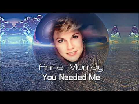 Anne Murray + You Needed Me + Lyrics