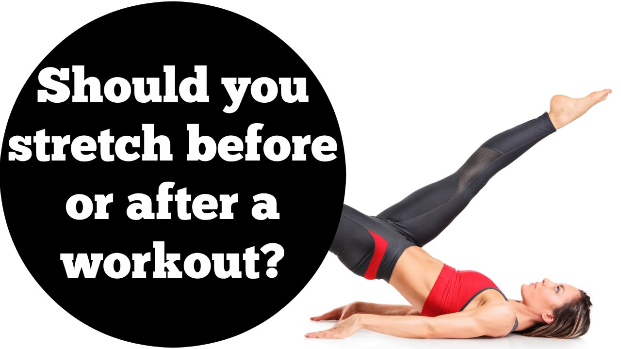 Should You Stretch Before or After You Warm Up