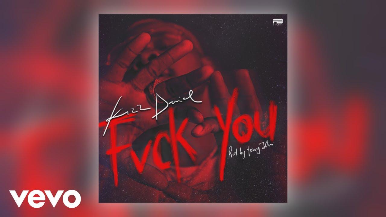 Download Kizz Daniel - Fvck You (Official Audio)