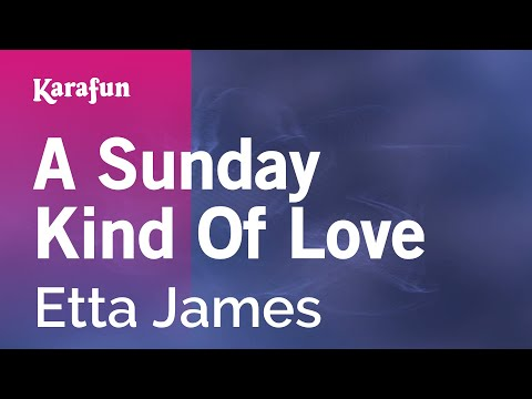 Karaoke A Sunday Kind Of Love - Etta James *