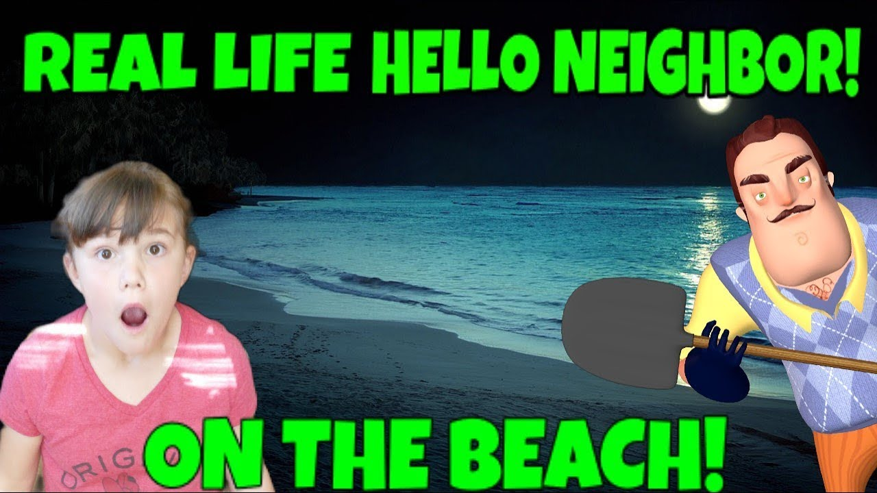 Hello Neighbor In Real Life At The Beach! LOL Pet ...
