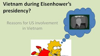Why did the USA get involved in Vietnam under Eisenhower?