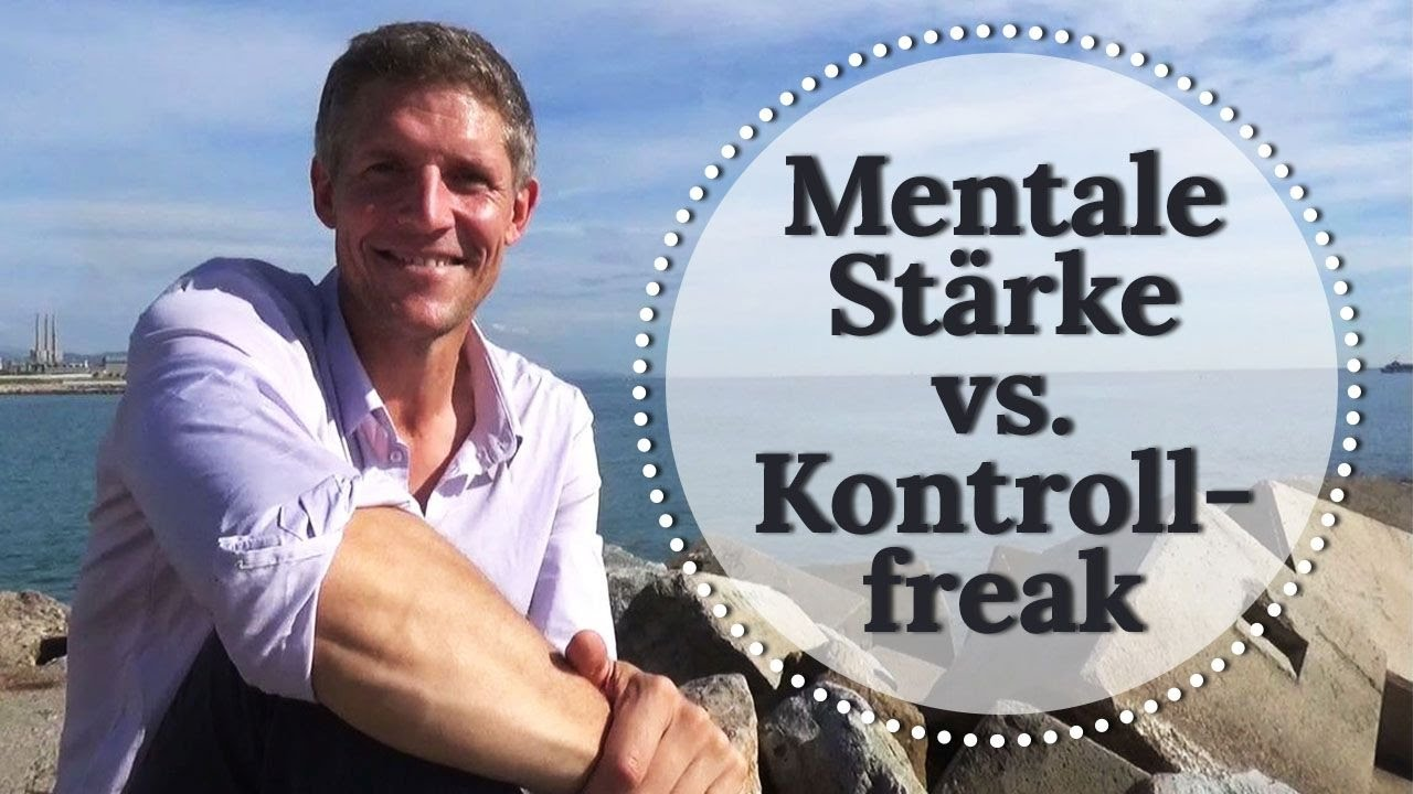 Bin ich mental stark oder ein Kontrollfreak? - YouTube