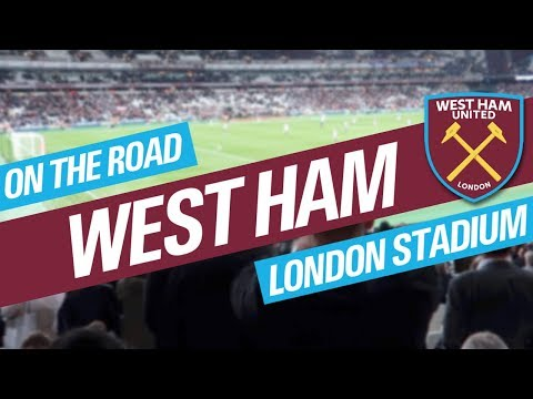 On The Road - WEST HAM @ THE LONDON STADIUM