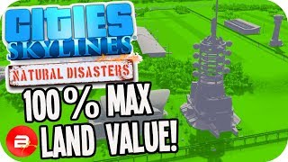 Cities Skylines ▶HOW TO GET 100% MAXIMUM LAND VALUE◀ #55 Cities: Skylines Natural Disasters Parklife