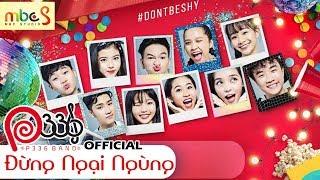 Video [P336 BAND] ĐỪNG NGẠI NGÙNG (DON'T BE SHY) - OFFICIAL MV 4K 😋 download MP3, 3GP, MP4, WEBM, AVI, FLV Agustus 2018