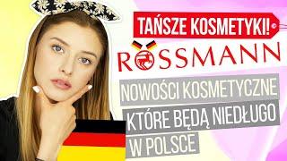 W niemieckim Rossmannie taniej? Kosmetyki, których nie ma w Polsce!