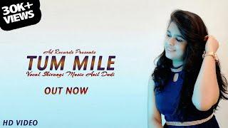 Tum Mile Dil Khile - Female Version  Cover Song   Shivangi Chikara   Anil Dudi   New Song 2020